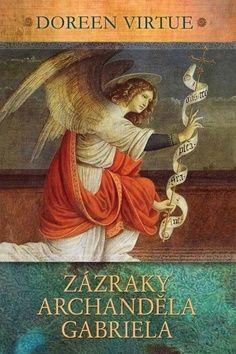 Doreen Virtue: Zázraky archanděla Gabriela cena od 159 Kč