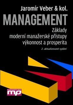 Jaromír Veber: Management - Základy, moderní manažerské přístupy, výkonnost a prosperita cena od 747 Kč