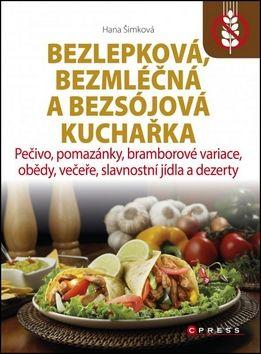Hana Šimková: Bezlepková, bezmléčná a bezsojová kuchařka cena od 202 Kč