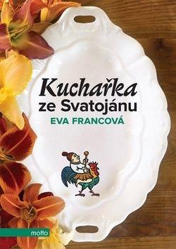 Eva Francová: Kuchařka ze Svatojánu