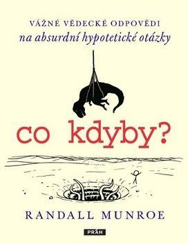 Munroe Randall: co kdyby? Vážné vědecké odpovědí na absurdní hypotetické otázky cena od 319 Kč