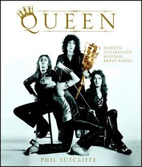 Phil Sutcliffe: Queen - Největší ilustrovaná historie králů rocku cena od 559 Kč