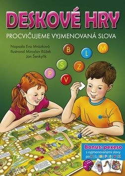 Miroslav Růžek, Eva Mrázková, Jan Šenkyřík: Deskové hry. Procvičujeme vyjmenovaná slova - B, L, M, P, S, V, Z cena od 191 Kč
