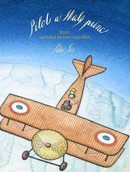 Petr Sís: Pilot a Malý princ cena od 259 Kč