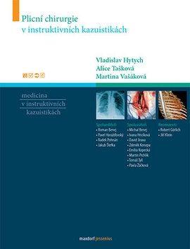 Vladislav Hytych, Alice Tašková, Martina Vašáková: Plicní chirurgie v instruktivních kazuistikách cena od 625 Kč