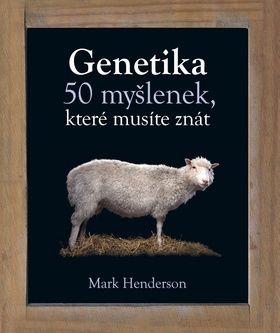 Mark Henderson: Genetika - 50 myšlenek, které musíte znát cena od 239 Kč