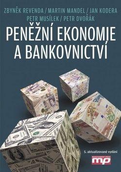 Petr Musílek, Petr Dvořák, Zbyněk Revenda, Martin Mandel, Jan Kodera: Peněžní ekonomie a bankovnictví cena od 380 Kč