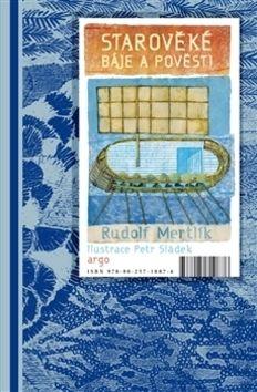 Rudolf Mertlík: Starověké báje a pověsti cena od 343 Kč