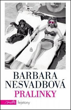 Barbara Nesvadbová: Pralinky cena od 155 Kč