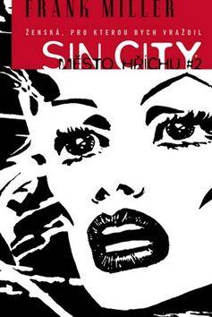Frank Miller: Sin City 2 - Ženská, pro kterou bych vraždil cena od 339 Kč