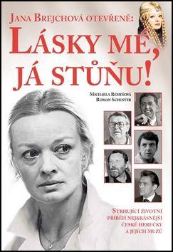 Michaela Remešová: Jana Brejchová otevřeně: Lásky mé, já stůňu cena od 155 Kč