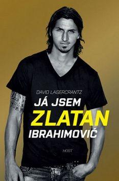 David Lagercrantz, Zlatan Ibrahimović: Já jsem Zlatan Ibrahimović cena od 211 Kč