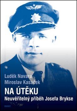 Luděk Navara, Miroslav Kasáček: Na útěku. Neuvěřitelný příběh Josefa Brykse cena od 167 Kč