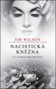 Jim Wilson: Nacistická kněžna cena od 239 Kč