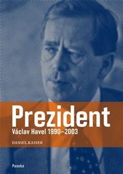 Daniel Kaiser: Prezident cena od 282 Kč