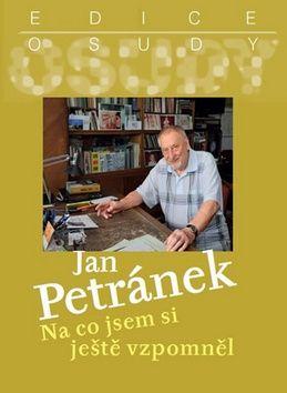 Petránek Jan: Na co jsem si ještě vzpomněl cena od 0 Kč