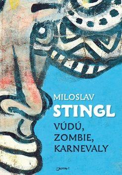 Miloslav Stingl, Petr Pačes: Vúdú, zombie, karnevaly cena od 239 Kč
