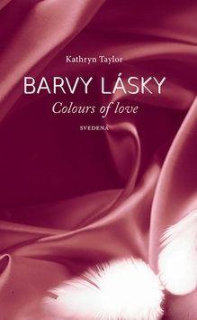 Kathryn Taylor: Barvy lásky / Colours of love 4 - Svedená cena od 191 Kč