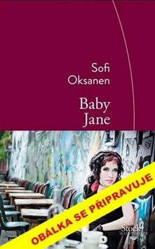 Sofi Oksanen: Baby Jane cena od 159 Kč