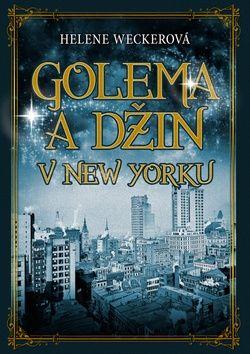 Weckerová Helene: Golema a Džin v New Yorku cena od 309 Kč