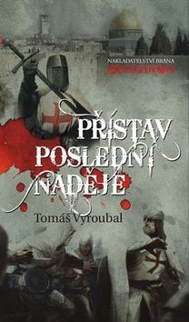 Tomáš Vyroubal: Přístav poslední naděje cena od 46 Kč