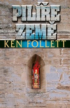 Ken Follett: Pilíře země cena od 399 Kč