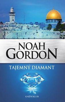 Noah Gordon: Tajemný diamant cena od 223 Kč