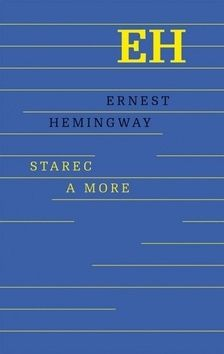 Ernest Hemingway: Starec a more cena od 254 Kč
