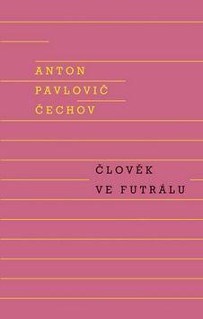 Anton Pavlovič Čechov: Člověk ve futrálu cena od 239 Kč