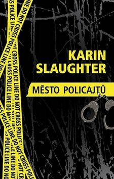 Karin Slaughter: Město policajtů cena od 48 Kč