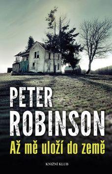 Peter Robinson: Až mě uloží do země cena od 79 Kč