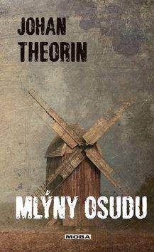 Johan Theorin: Mlýny osudu cena od 279 Kč