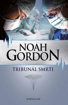 Noah Gordon: Tribunál smrti cena od 201 Kč