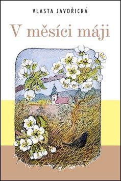 Vlasta Javořická: V měsíci máji - 2. vydání cena od 138 Kč