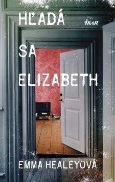 Emma Healeyová: Hľadá sa Elizabeth cena od 278 Kč