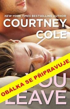 Courtney Cole: Pokud zůstaneš cena od 207 Kč