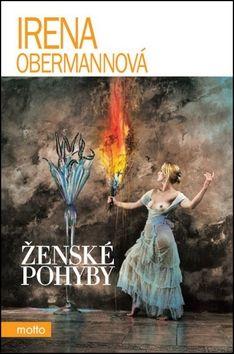 Irena Obermannová: Ženské pohyby cena od 136 Kč