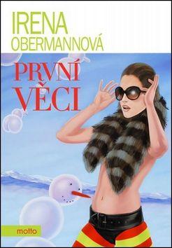 Irena Obermannová: První věci cena od 165 Kč