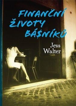 Jess Walter: Finanční životy básníků cena od 205 Kč