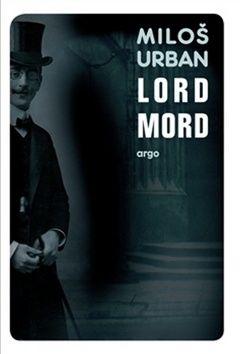 Miloš Urban: Lord Mord cena od 178 Kč