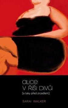 Walker Sarai: Alice v říši divů (a taky před zrcadlem) cena od 48 Kč