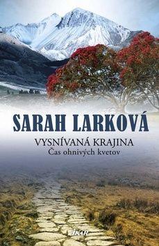 Sarah Larková: Vysnívaná krajina cena od 311 Kč