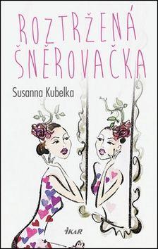 Susanna Kubelka: Roztržená šněrovačka cena od 239 Kč