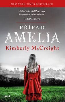 Kimberly McCreight: Případ Amelia cena od 197 Kč