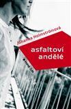 Johanna Holmströmová: Asfaltoví andělé cena od 124 Kč