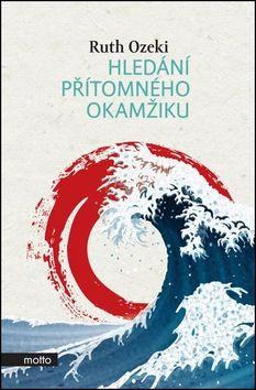 Ruth Ozeki: Hledání přítomného okamžiku cena od 87 Kč