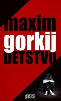 Maxim Gorkij: Detstvo cena od 244 Kč