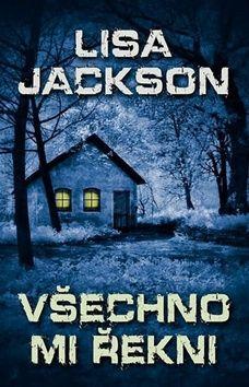 Lisa Jackson: Všechno mi řekni cena od 79 Kč