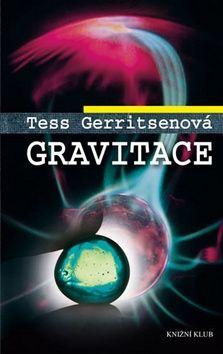 Tess Gerritsen: Gravitace cena od 223 Kč