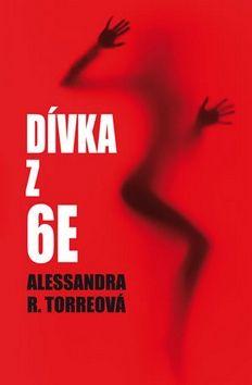 Alessandra R. Torre: Dívka z 6E cena od 0 Kč